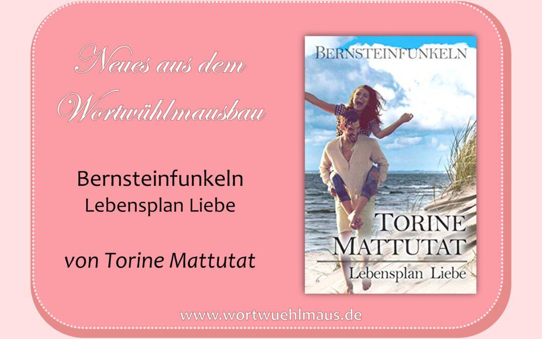 Lebensplan Liebe | Torine Mattutat