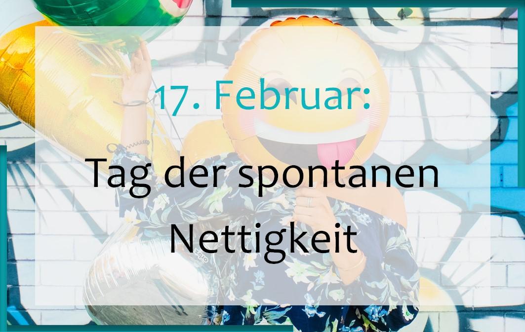 17. Februar: Tag der spontanen Nettigkeit