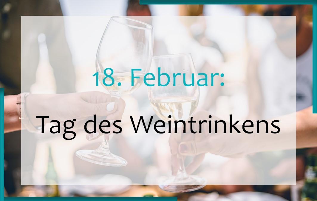 18. Februar: Tag des Weintrinkens
