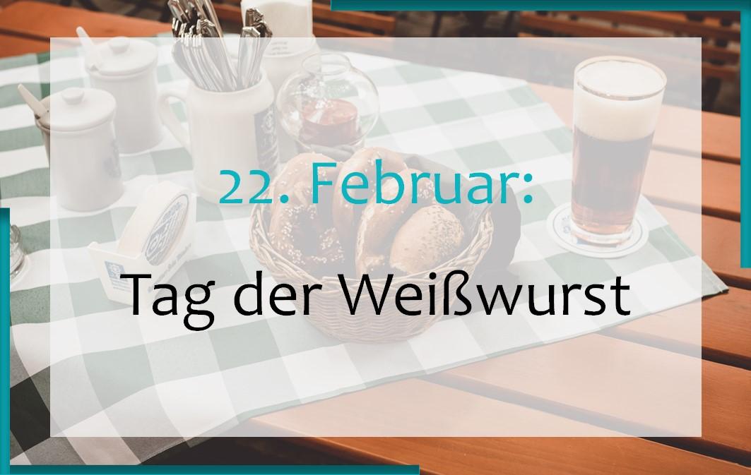 22. Februar: Tag der Weißwurst