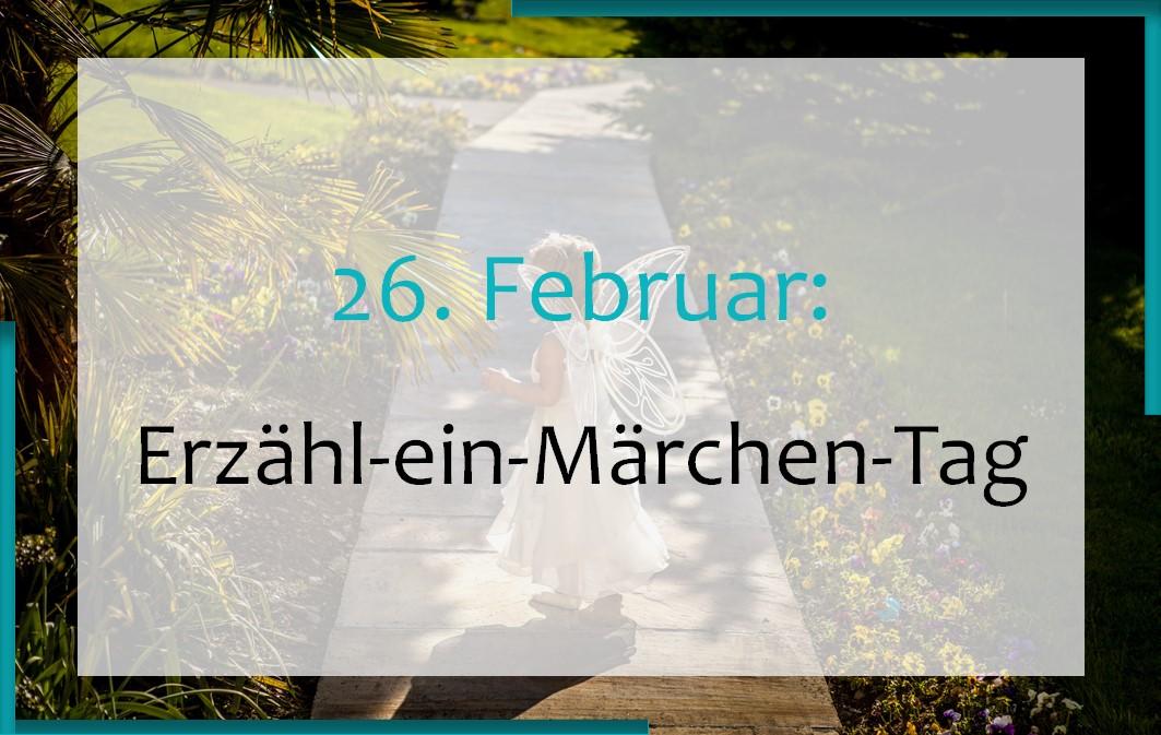 26. Februar: Erzähl-ein-Märchen-Tag