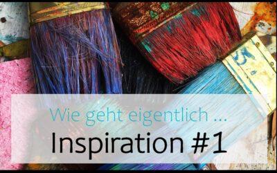 Wie geht eigentlich … Inspiration? | #1 Kalenderblatt