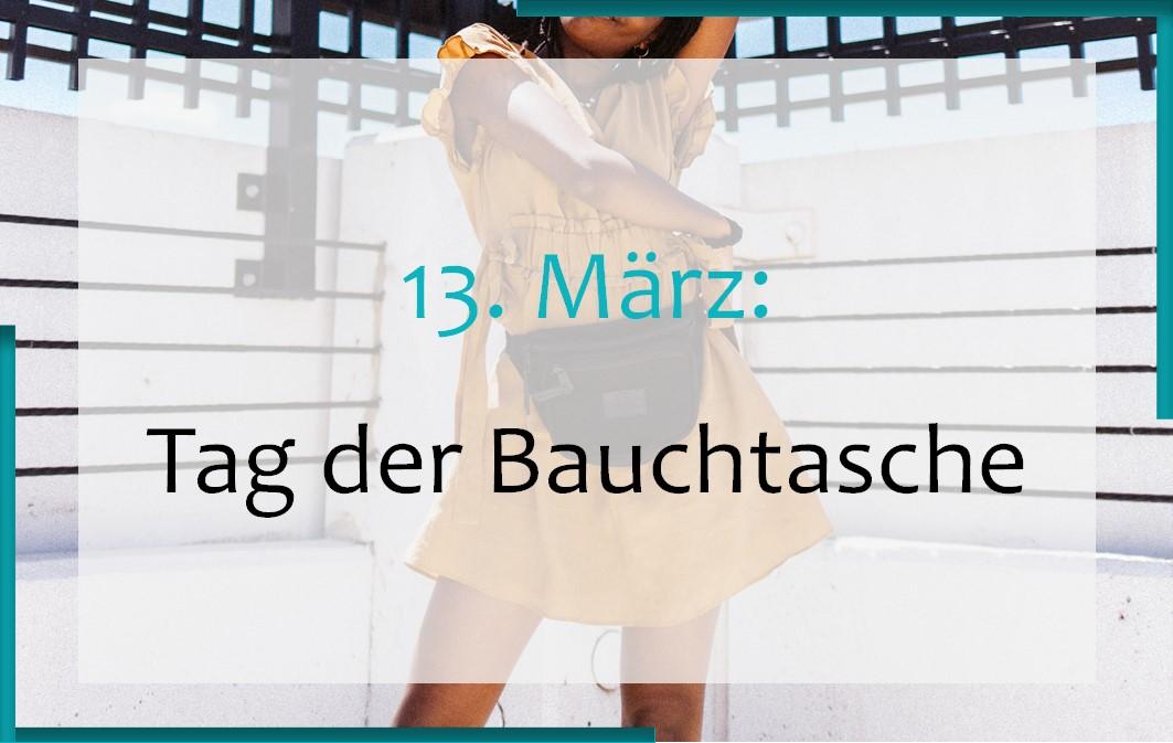 13. März: Tag der Bauchtasche