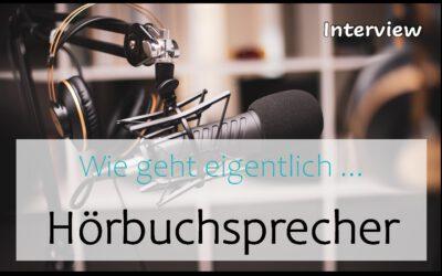 Wie geht eigentlich … Hörbuchsprecher | Interview mit Felix Borrmann