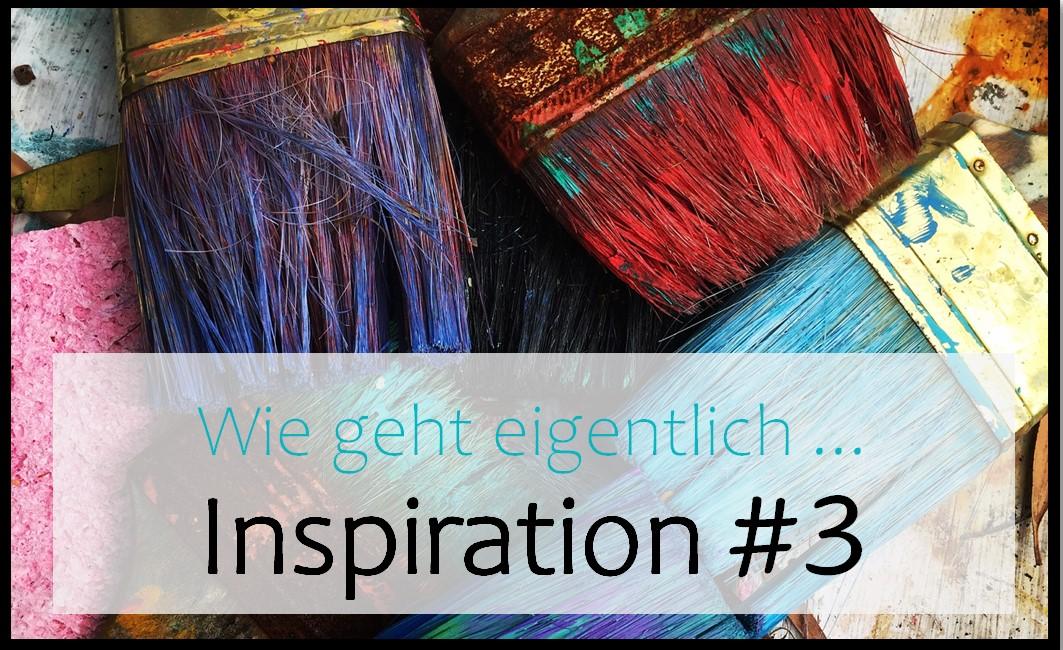 Wie geht eigentlich … Inspiration? | #3 Gespräche